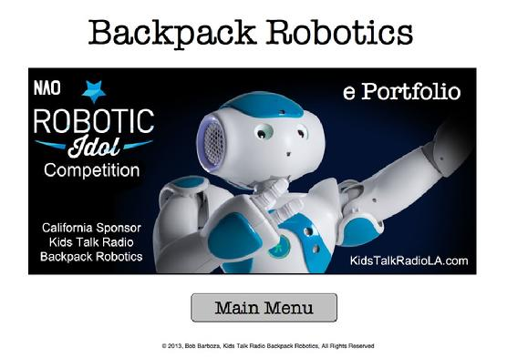 NAO, California Robotic Idol Competition, Backpack Robotics, Kids Talk Radio, Bob Barboza